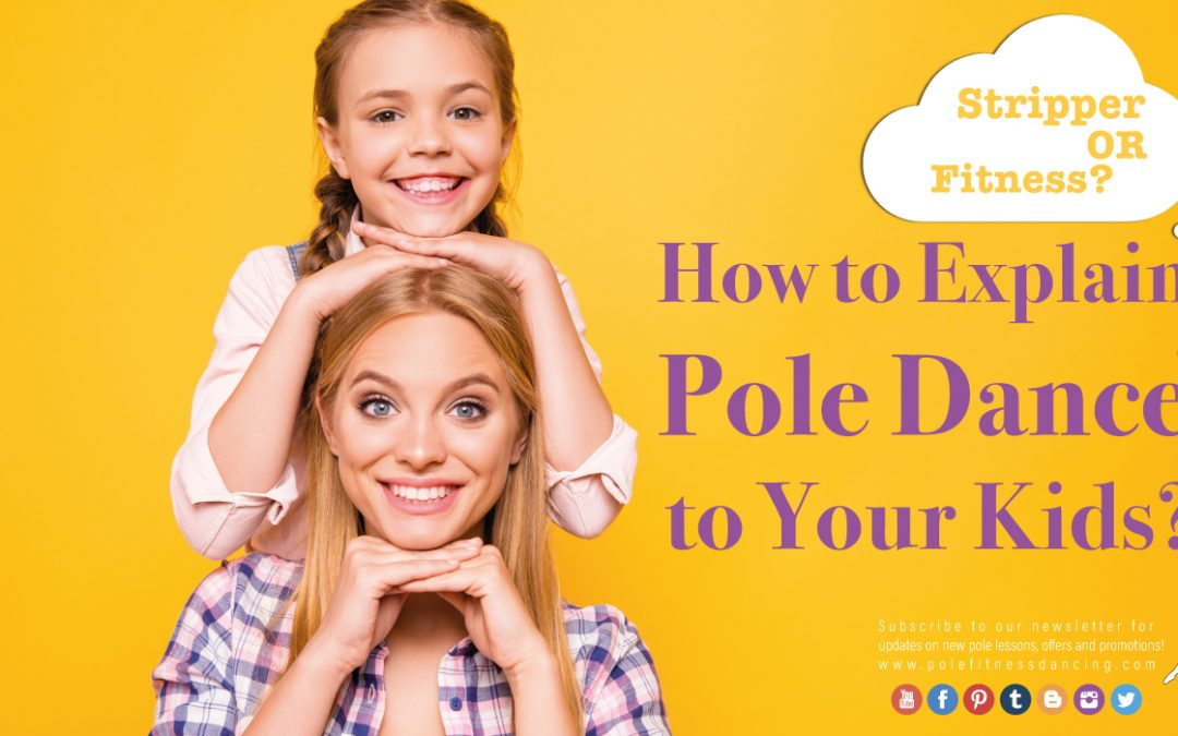 Stripper or Fitness | How to Explain Dancing Pole to Your Kids?