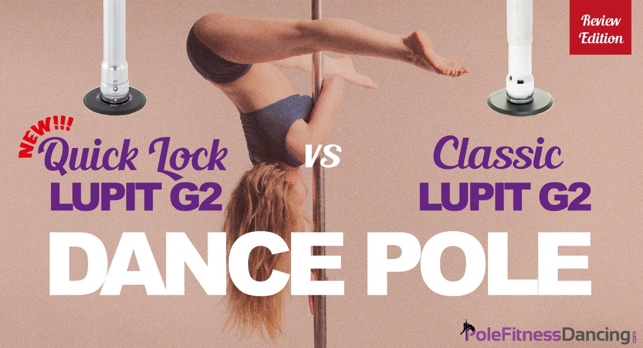 Lupit G2 Dance Pole VS Lupit G2 Quick Lock Dance Pole