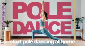 How To Start Pole Dancing At Home Using Home Pole Dance Pole