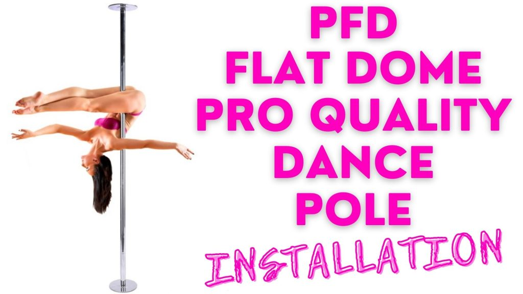 PFD Flat Dome Pro Quality Dance Pole Installation Video