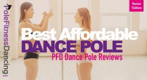 Best Affordable Dance Pole | PFD Dance Pole Reviews