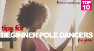 Top 10 Tips For Beginner Pole Dancers | Full Guide
